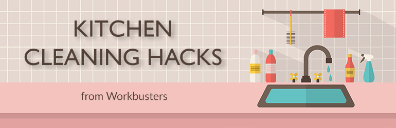 Kitchen Cleaning Hacks from Workbusters
